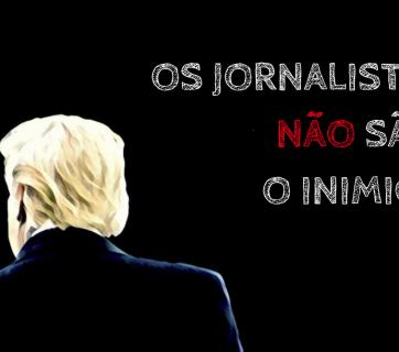 Os jornalistas não são 'o inimigo'